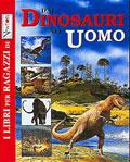 Dai dinosauri all'uomo