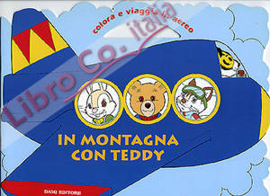 In montagna con Teddy. Colora e viaggia in aereo