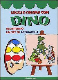 Leggi e colora con Dino. Con gadget