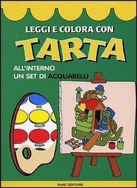 Leggi e colora con Tarta. Con gadget
