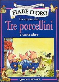 La storia dei tre porcellini e tante altre