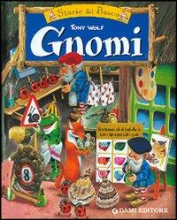 Gnomi. Le Storie del Bosco