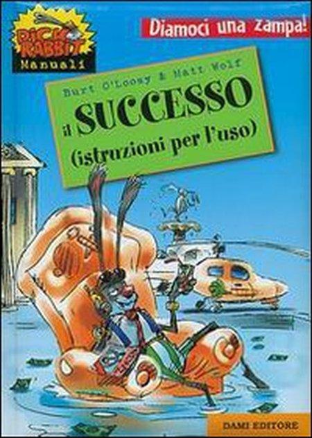 Il successo (istruzioni per l'uso)