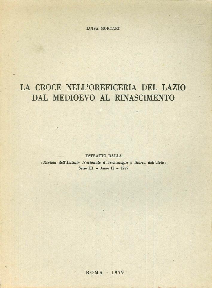 La croce nell'oreficeria del Lazio dal Medioevo al Rinascimento.
