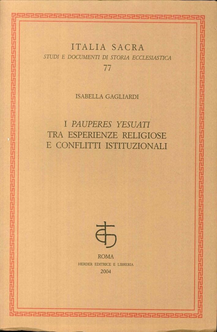 I pauperes yesuati tra esperienze religiose e conflitti istituzionali.