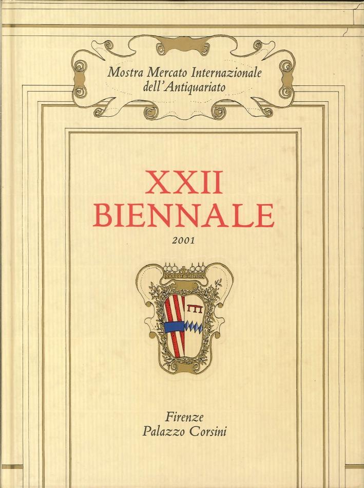XXII Biennale 2001. Mostra Mercato Internazionale di Antiquariato. Firenze.