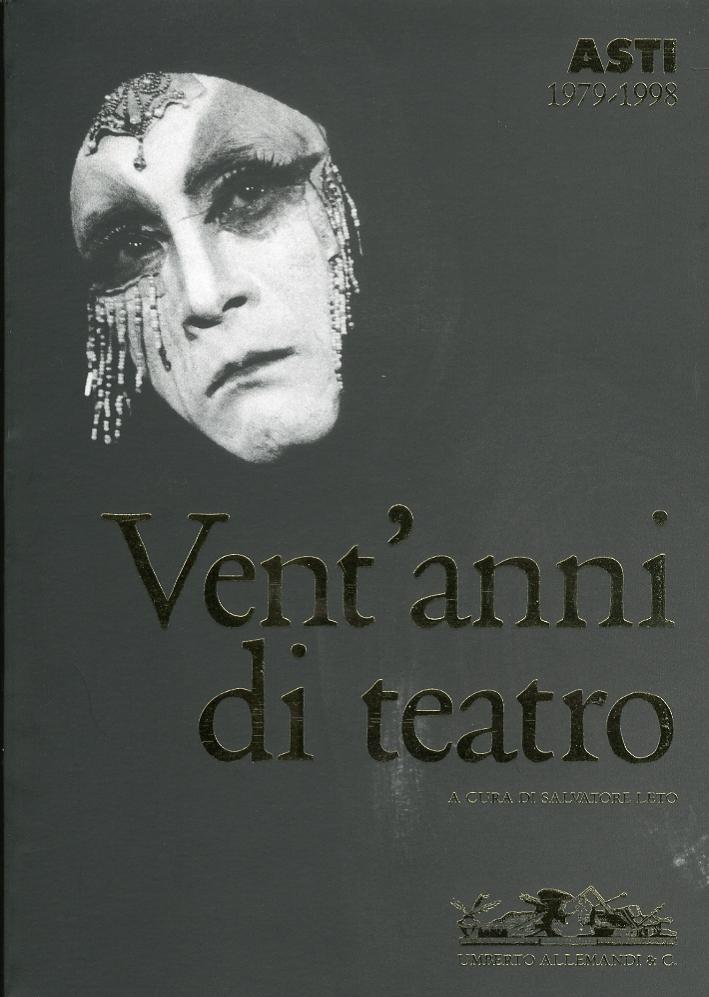 Asti. 1979-1998. Vent'anni di teatro