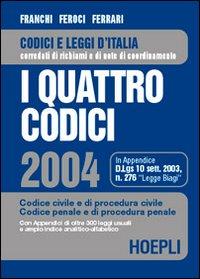 I quattro codici 2004. Codice civile e di procedura civile. Codice penale e di procedura penale.