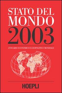 Stato del mondo 2003. Annuario economico e geopolitico mondiale