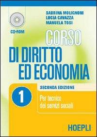 Corso di Diritto ed Economia. Per le Scuole Superiori. Vol. 1