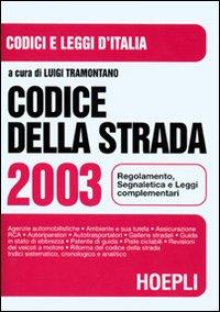 Codice della strada 2002. Regolamento e leggi complementari