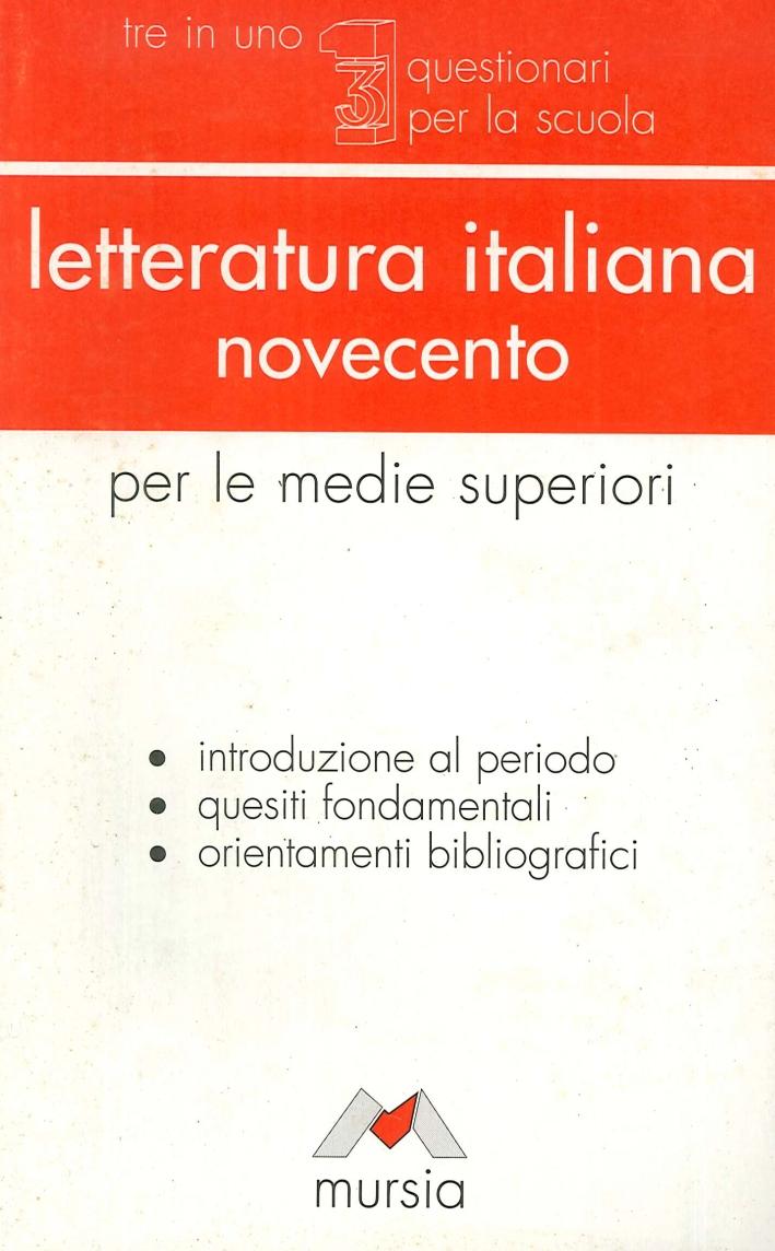 Letteratura Italiana Novecento. Per le Medie Superiori