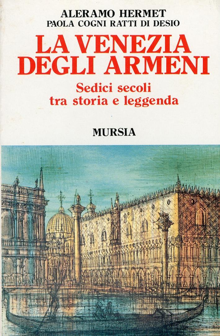 La Venezia degli armeni. Sedici secoli tra storia e leggenda