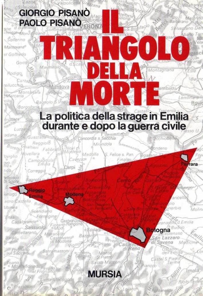 Il triangolo della morte. La politica della strage in Emilia durante e dopo la guerra civile