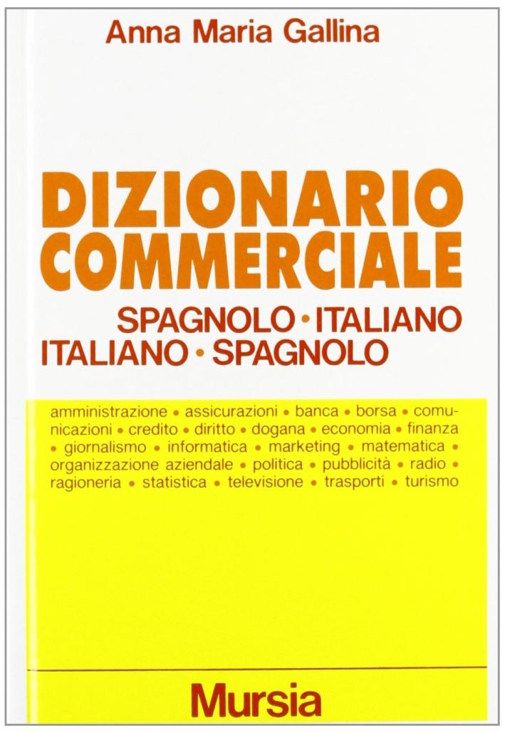 Dizionario commerciale spagnolo-italiano, italiano-spagnolo. [Edizione Ridotta]