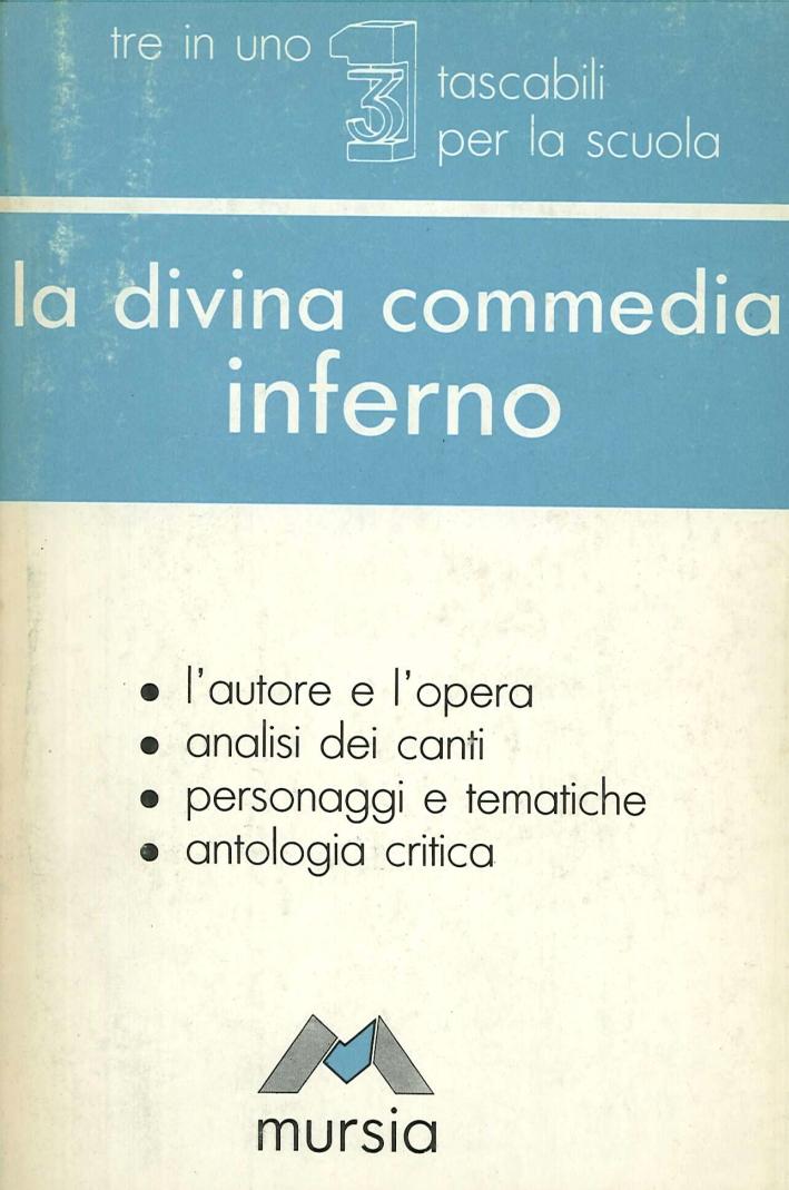 La Divina Commedia. Inferno. L'autore e l'opera, analisi dei canti, personaggi e tematiche, antologia critica