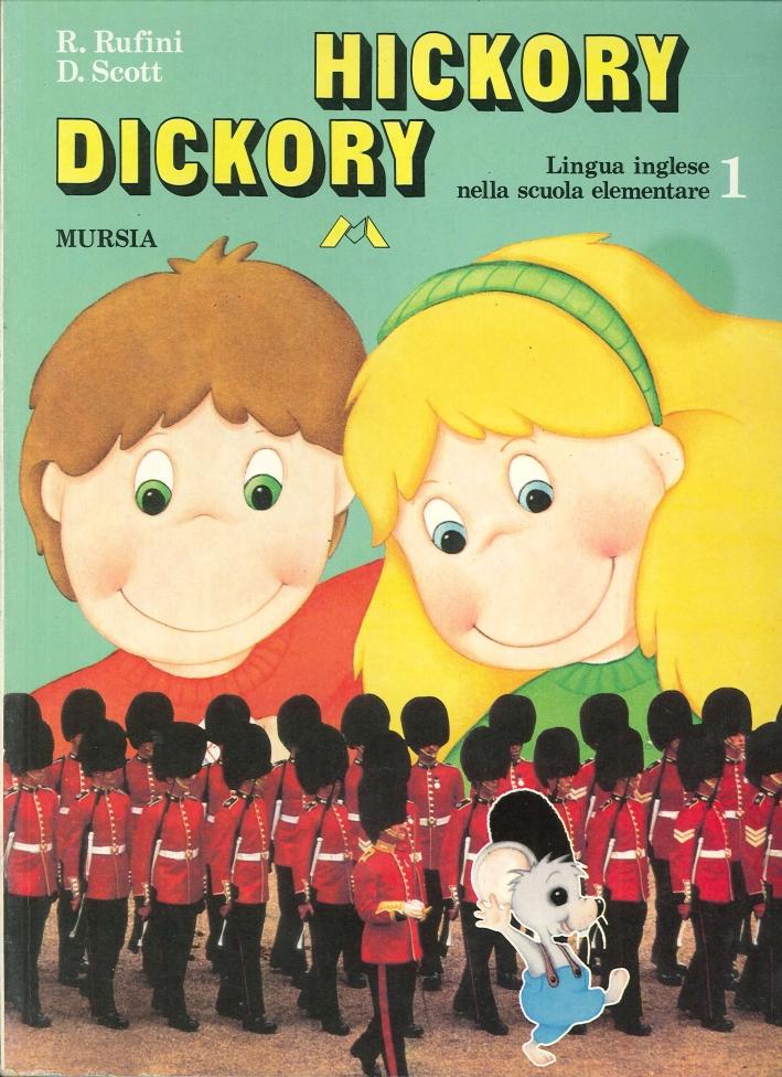 Hickory Dickory. Per la Scuola elementare. Vol. 1