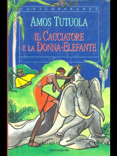 Il cacciatore e la donna elefante