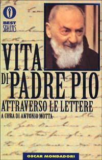 Vita di padre Pio attraverso le lettere.