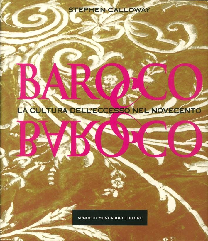 Barocco, Barocco. La Cultura dell'Eccesso nel Novecento.
