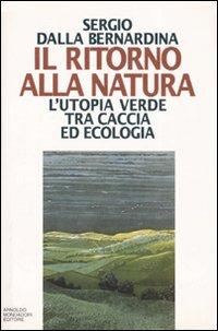Il ritorno alla natura. L'utopia verde tra caccia ed ecologia