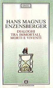 Dialoghi tra immortali, morti e viventi