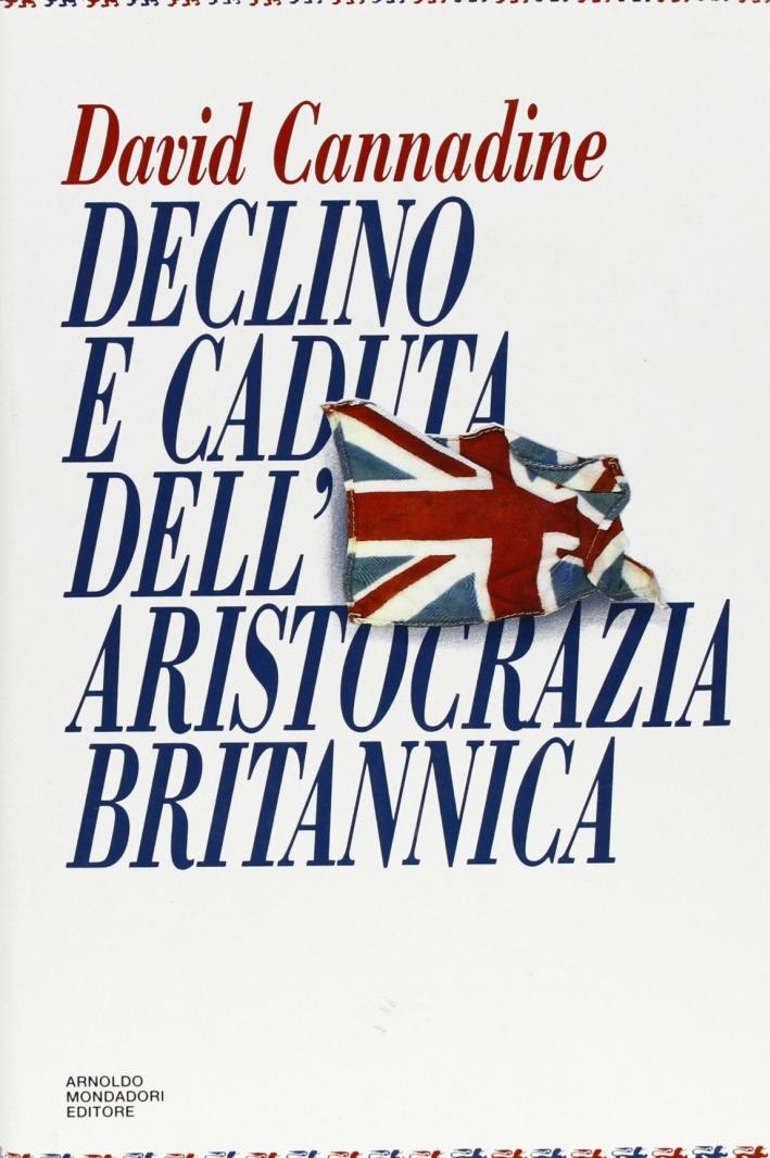 Declino e caduta dell'aristocrazia britannica