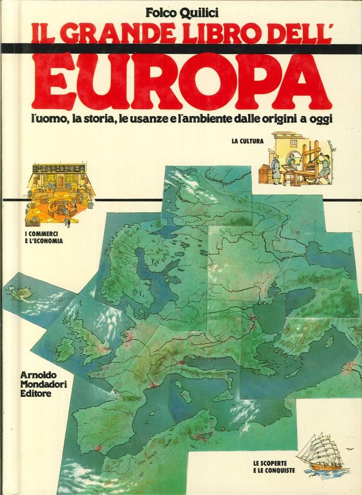 Il Grande Libro dell'Europa. L'Uomo, la Storia, le Usanze e l'Ambiente dalle Origini a Oggi. (Quinta Ristampa)
