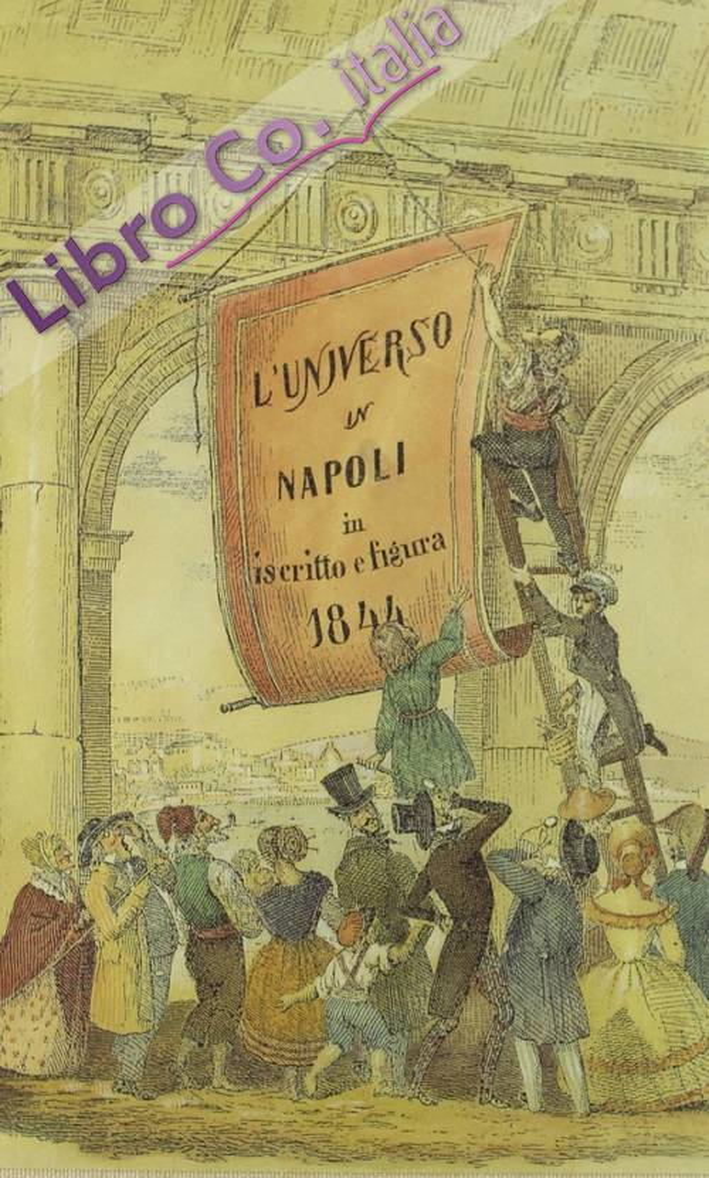 Napoli e le sue costumanze (rist. anast. Venezia, 1844). [Edizione Numerata]