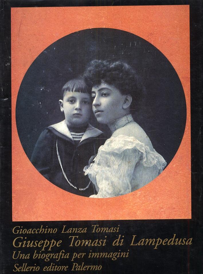 Giuseppe Tomasi di Lampedusa. Una biografia per immagini.