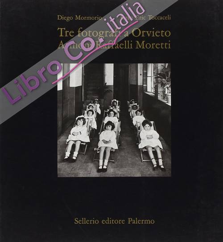 Tre fotografi a Orvieto. Armoni, Raffaelli, Moretti