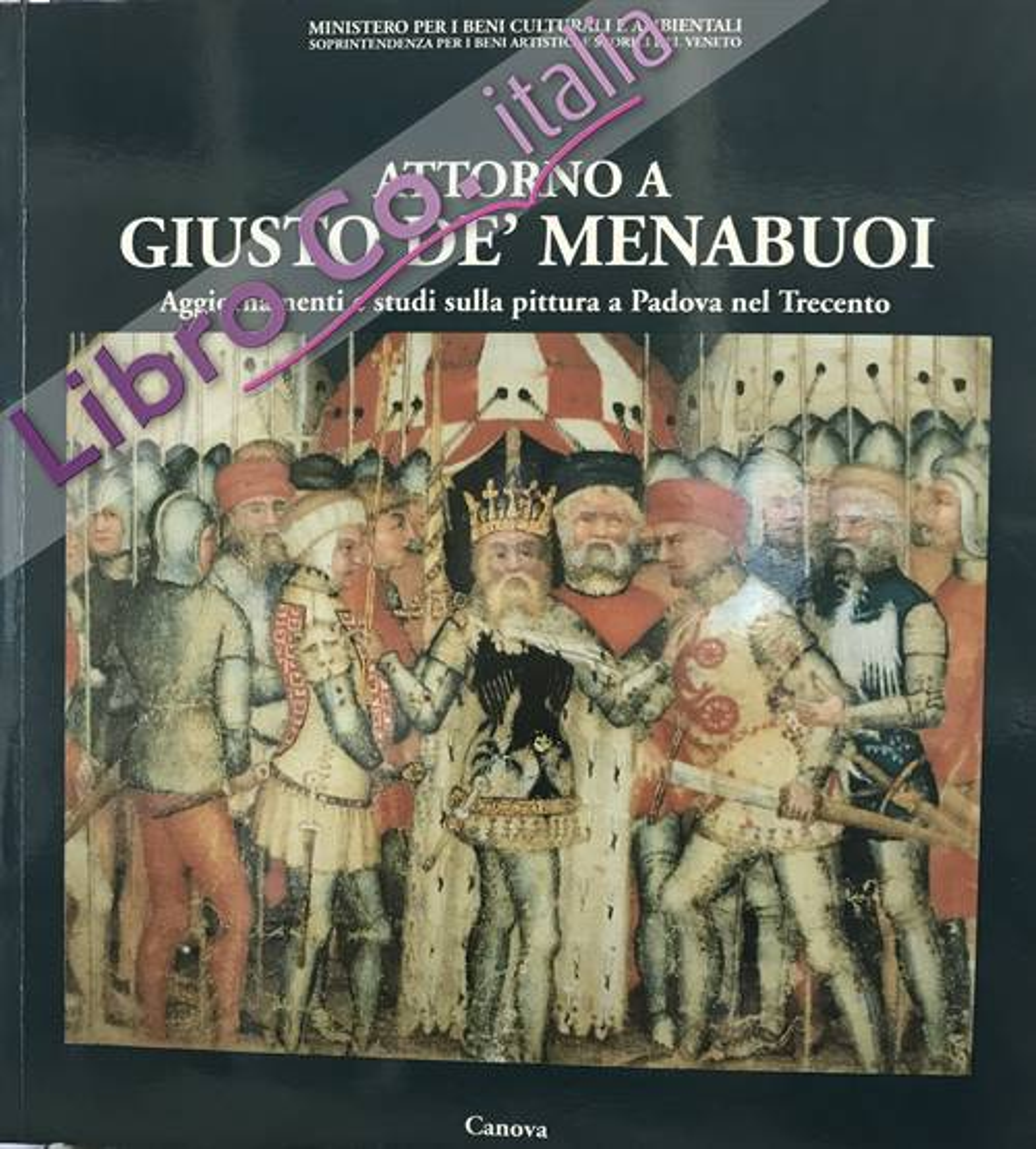 Attorno a Giusto de' Menabuoi. Aggiornamenti e studi sulla pittura a Padova nel Trecento. Atti della giornata di studio 18 dicembre 1990.