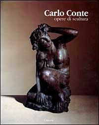 Carlo Conte. Opere di scultura