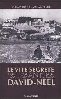 Le vite segrete di Alexandra David-Neel.