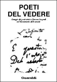 Poeti del vedere. Omaggio dei poeti visivi a Giacomo Leopardi nel bicentenario della nascita. Catalogo della mostra.