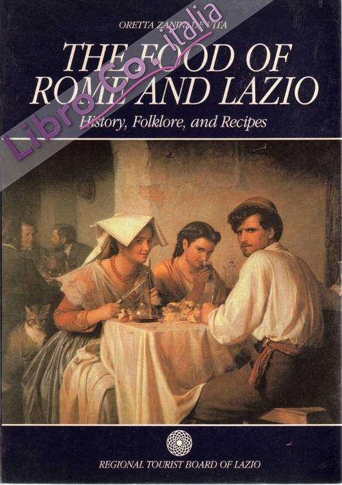 The food of Rome and Lazio. History, folklore and recipes.