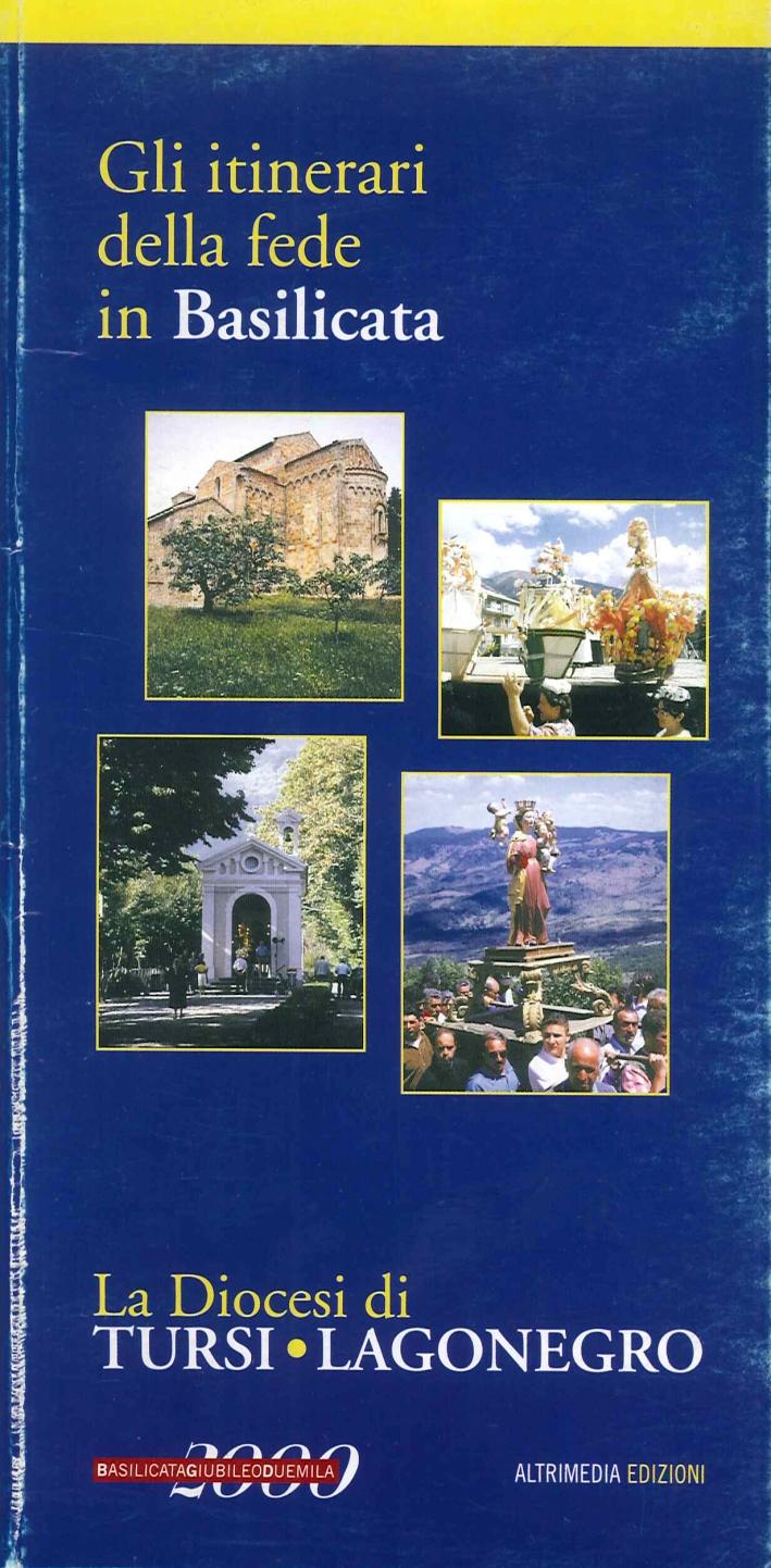 La diocesi di Tursi-Lagonegro. Gli itinerari della fede in Basilicata