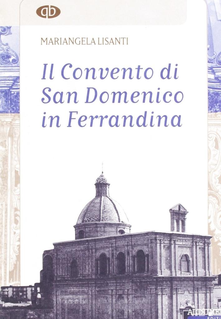 Il convento di San Domenico in Ferrandina