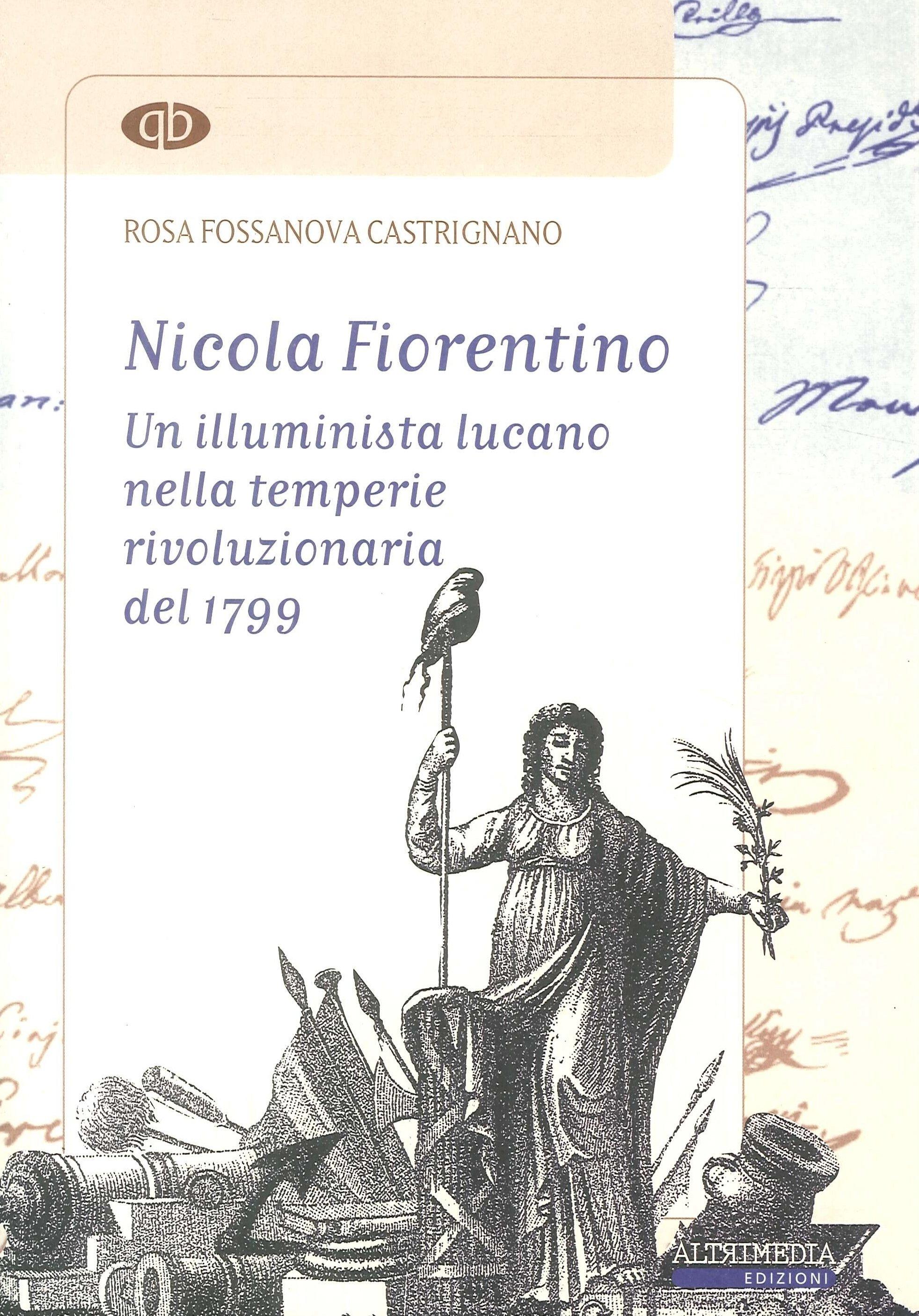 Nicola Fiorentino. Un illuminista lucano nella temperie rivoluzionaria del 1799