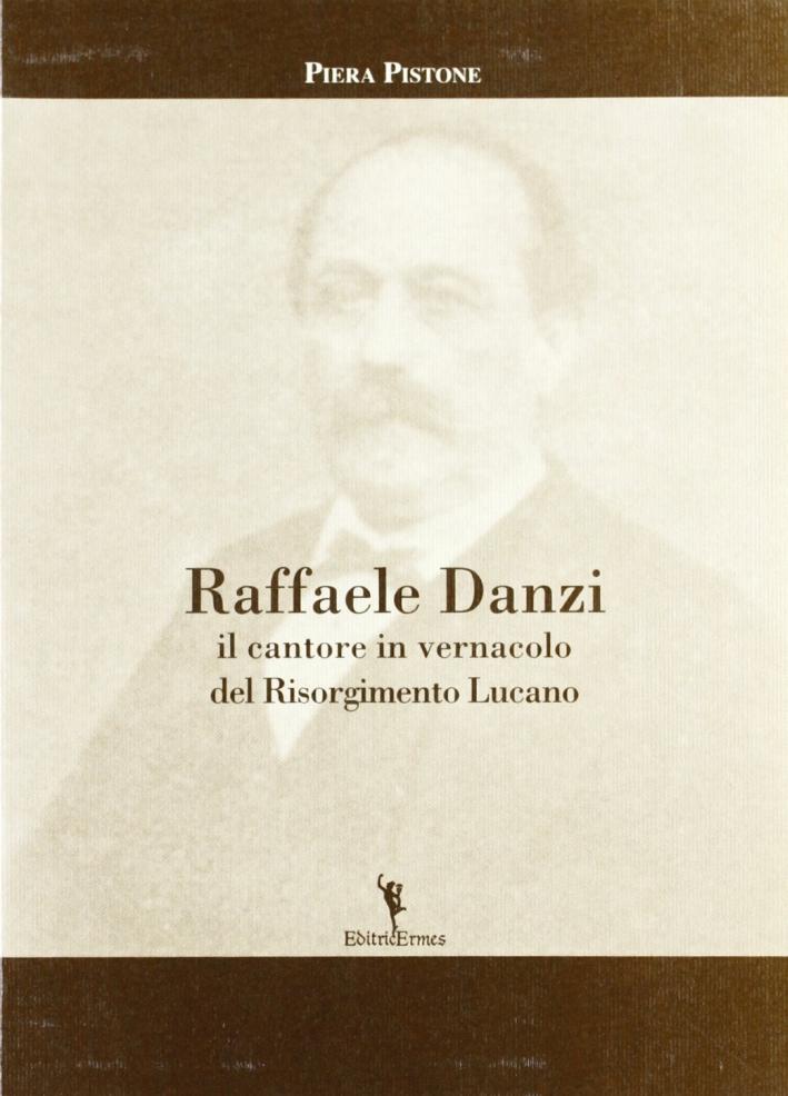 Raffaele Danzi. Il cantore in vernacolo del Risorgimento lucano.