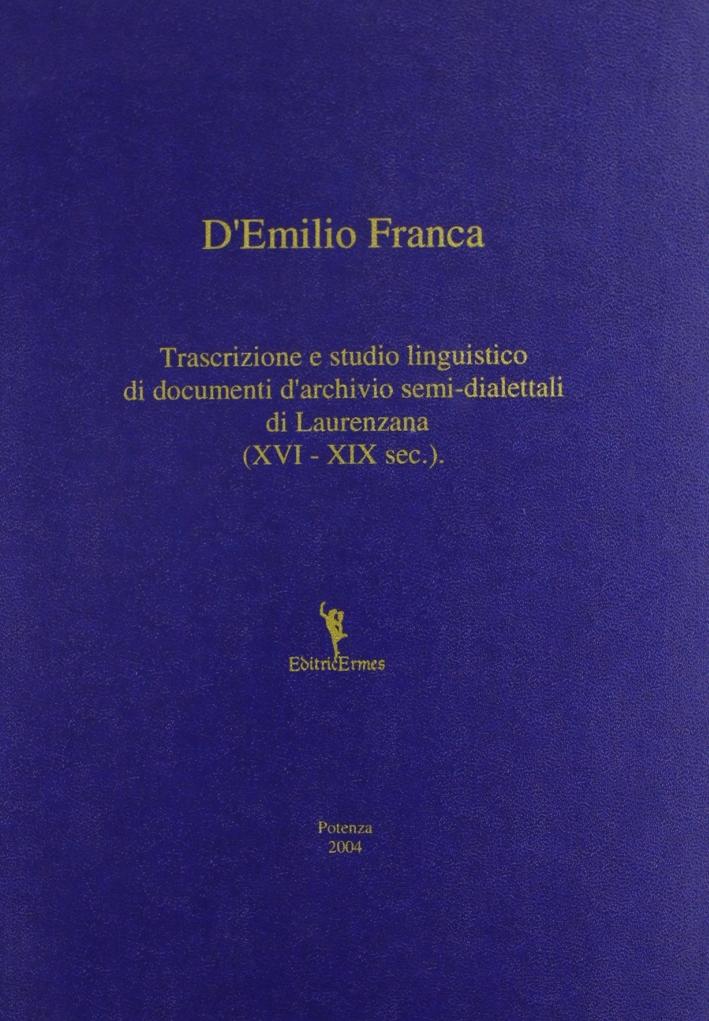 Trascrizione e studio linguistico di documenti d'archivio semi-dialettali di Laurenzana (XVI-XIX sec.)