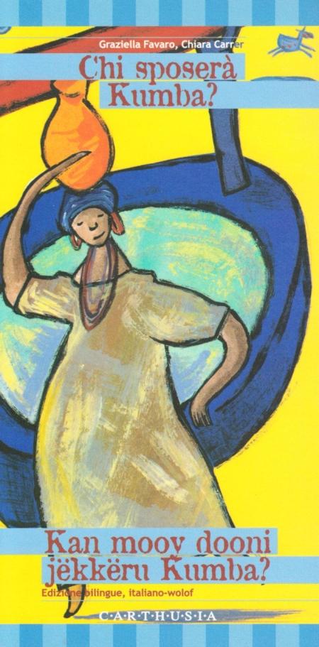 Chi sposerà Kumba? Una storia dal Senegal. Ediz. italiana e senegalese
