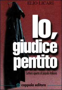 Io, giudice pentito. Lettera aperta al popolo italiano.