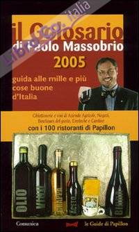 Il golosario 2005. Guida alle mille e più cose buone d'Italia