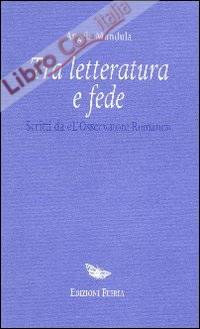 Tra letteratura e fede. Scritti da
