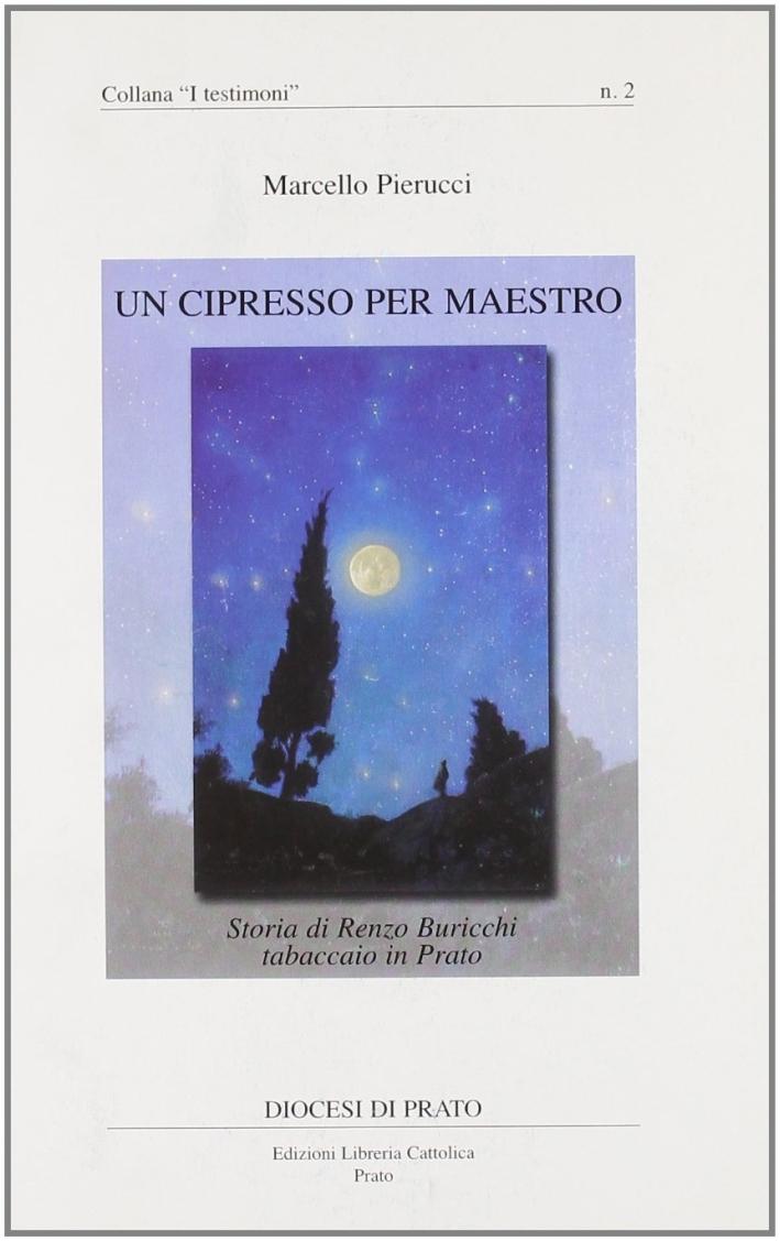 Un cipresso per maestro. Storia di Renzo Buricchi tabaccaio in Prato