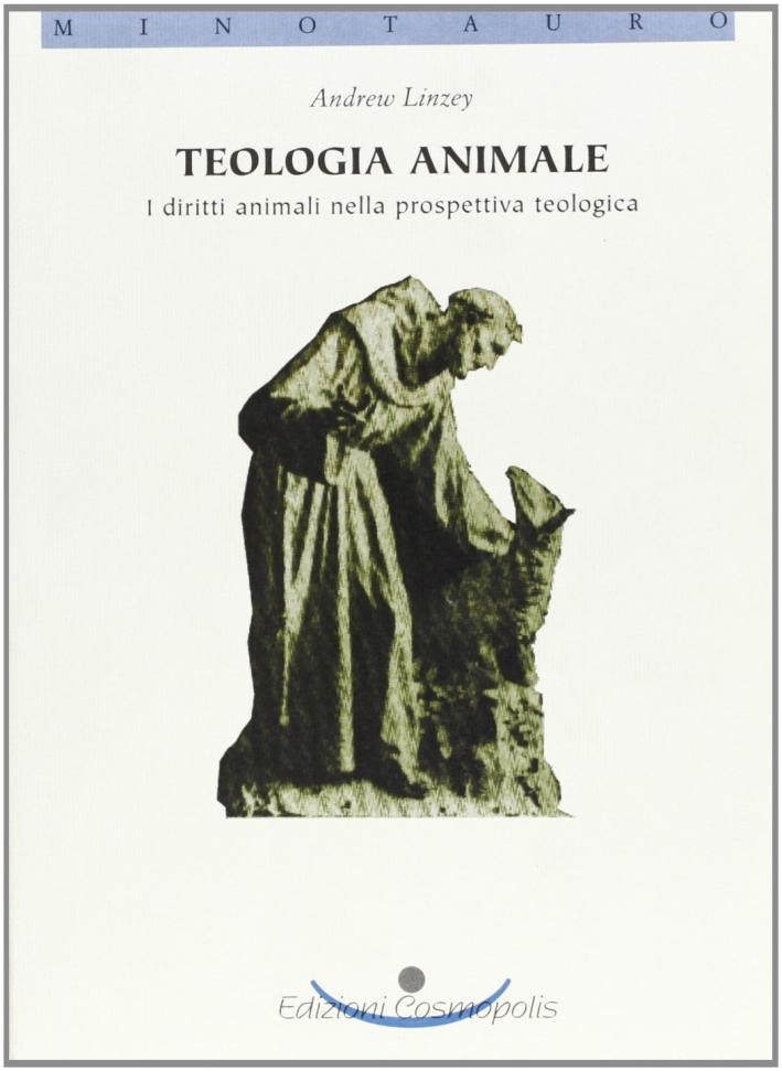 Teologia animale. I diritti animali nella prospettiva teologica