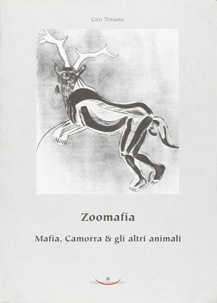 Zoomafia. Mafia, camorra & gli altri animali.