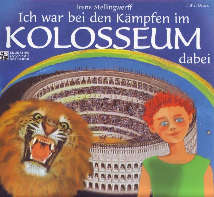 Ich war bei den Kämpfen im Kolosseum dabei.