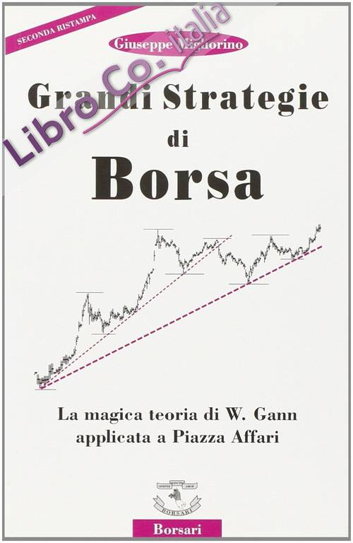 Grandi strategie di borsa. La magica teoria di W. Gann applicata a piazza Affari
